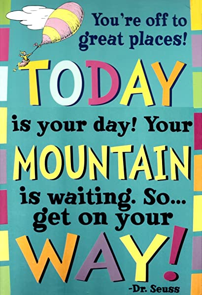 Today Is Your Day Dr Seuss Quotation Decorative Sign Poster