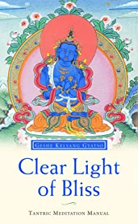 Clear Light of Bliss: A Tantric meditation manual