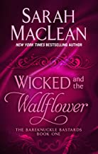 Wicked and the Wallflower (Bareknuckle Bastards: Thorndike Press Large Print Romance)