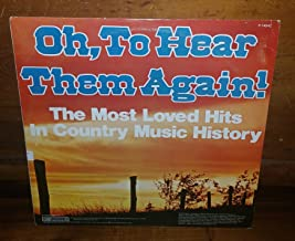 Oh To Hear Them Again (The Most Loved Hits In Country Music History)