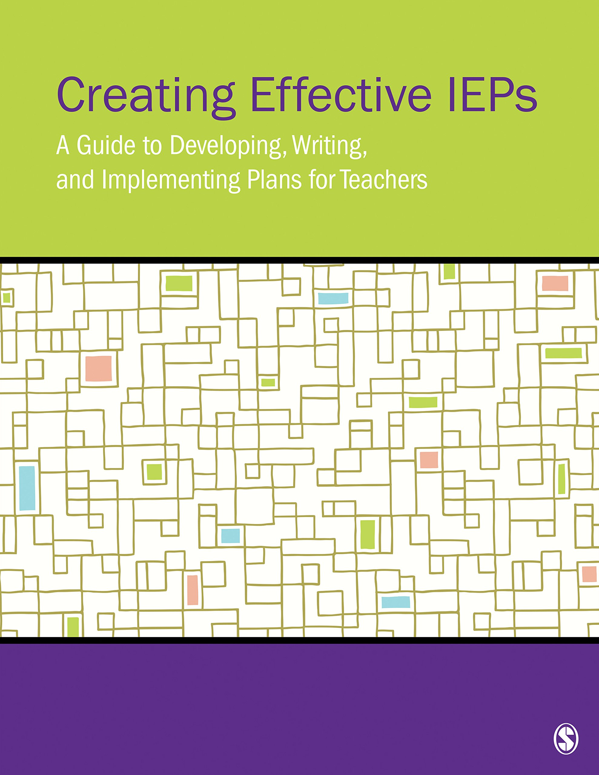 Creating Effective IEPs: A Guide to Developing, Writing, and Implementing Plans for Teachers