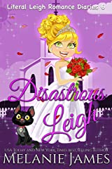 Disastrous Leigh: A Paranormal Romantic Comedy (Literal Leigh Romance Diaries Book 6) Kindle Edition