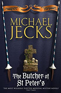 The Butcher of St Peter's (Last Templar Mysteries 19): Danger and intrigue in medieval Britain
