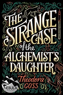 The Strange Case of the Alchemist's Daughter (1) (The Extraordinary Adventures of the Athena Club)