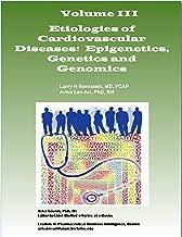 Etiologies of Cardiovascular Diseases: Epigenetics, Genetics and Genomics