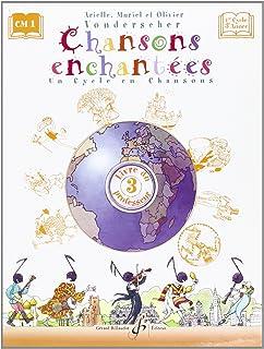 CHANSONS ENCHANTEES VOLUME 3 - LIVRE DU PROFESSEUR (COURS COMPLETS)