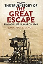 The True Story of the Great Escape: Stalag Luft III, March 1944