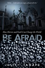 Be Afraid: How Horror and Faith Can Change the World