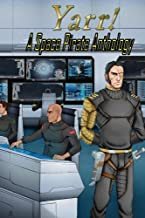 Yarr! A Space Pirate Anthology (English Edition)