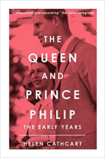 The Queen and Prince Philip: The Early Years (The Royal House of Windsor)