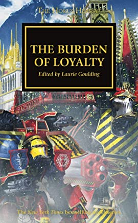 The Horus Heresy: The Burden of Loyalty