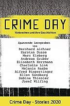 CRIME DAY - Stories 2020: 11 spannende Leseproben von Karsten Dusse, Andreas Gruber, Charlotte Link und Ellen Sandberg und vielen weiteren Autoren - (German Edition)