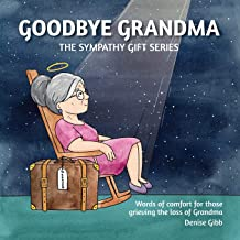 Goodbye Grandma: The Sympathy Gift Series