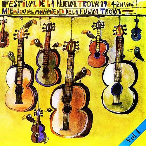 Festival de la Nueva Trova 84, Vol. I (En Vivo ...
