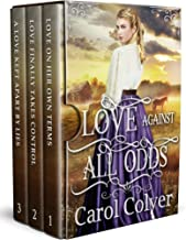 Love Against All Odds: A Historical Western Romance Collection