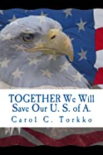 TOGETHER We Will Save Our U. S. of A.