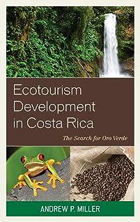 Ecotourism Development in Costa Rica: The Search for Oro Verde (English Edition)