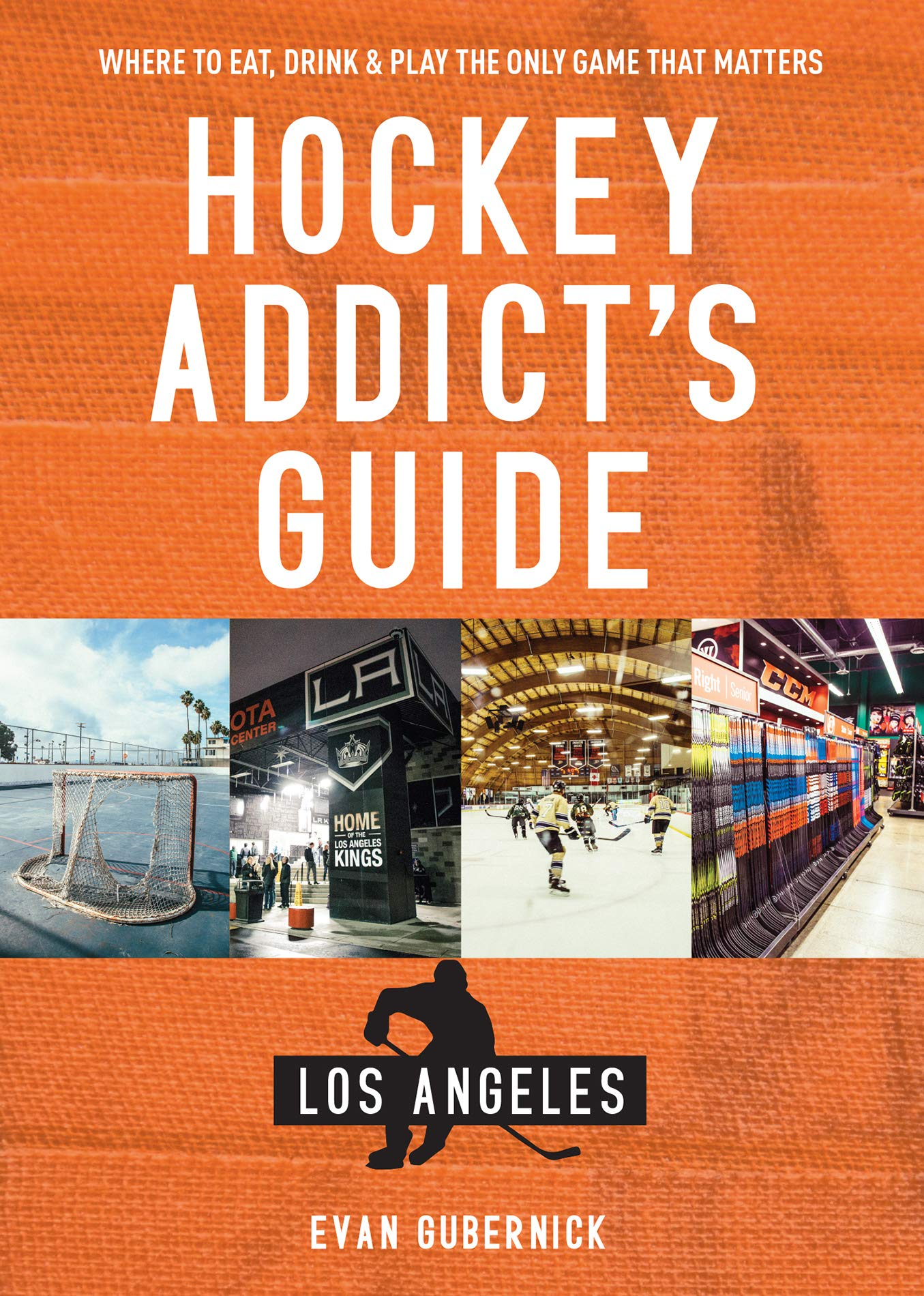 Download Hockey Addict's Guide Los Angeles: Where to Eat, Drink & Play the Only Game that Matters (Hockey Addict City Guides) (Engl...