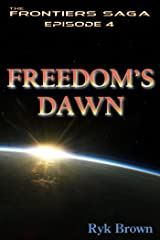 """Ep.#4 - """"Freedom's Dawn"""" (The Frontiers Saga) Kindle Edition"""