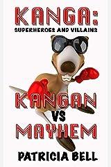 KANGA: SUPERHEROES AND VILLAINS — KANGAN vs MAYHEM Kindle Edition