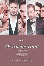 Os Irmãos Hunt: Série completa