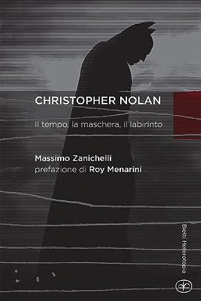 Chistopher Nolan: Il tempo, la maschera, il labirinto (Heterotopia Vol. 18)