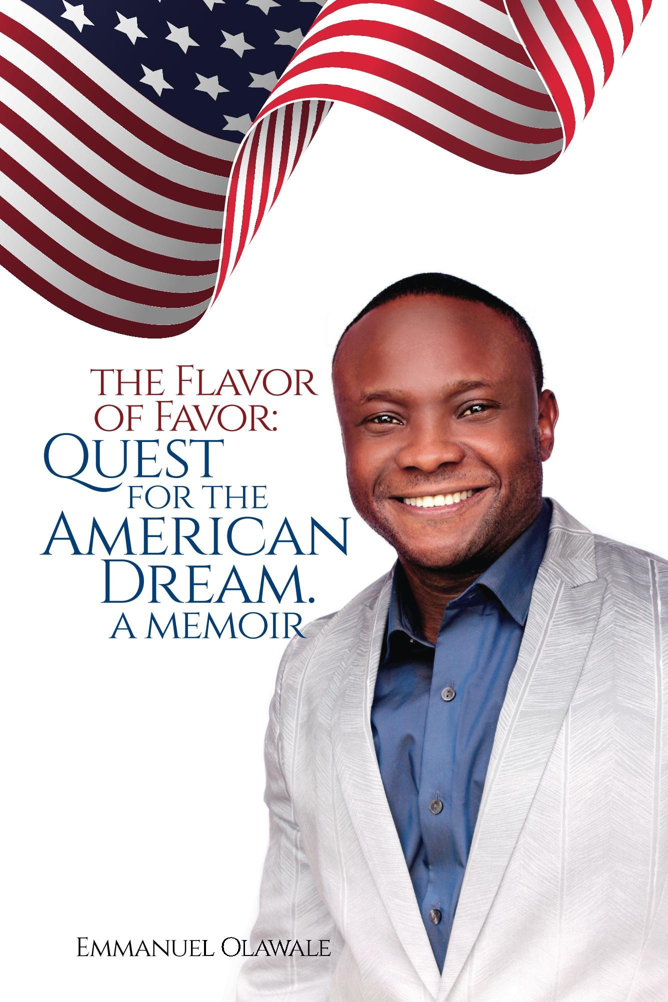 Image OfThe Flavor Of Favor: Quest For The American Dream. A Memoir