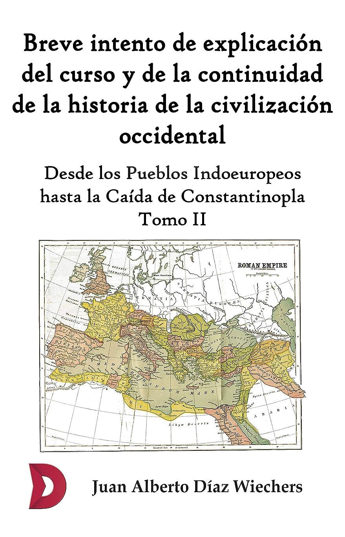 同級生顕微鏡実行Breve intento de explicación del curso y de la continuidad de la historia de la civilización occidental (Tomo II) (Spanish Edition)