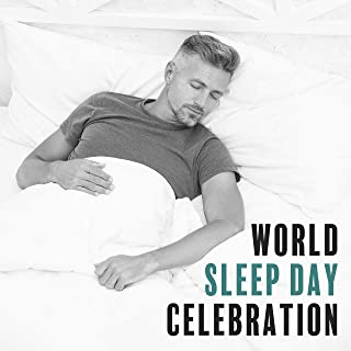 World Sleep Day Celebration: Sounds for Deep Sleep, Pure Relaxation, Ambient Music for Sweet Dreams