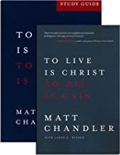 To Live Is Christ, to Die Is Gain Study Set : Book & Study Guide - To Live Is Christ, to Die Is Gain & To Live is Christ. To Die is Gain (Philippians) Study Guide [Paperback] [2014] Matt Chandler