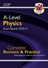 New A-Level Physics for 2018: OCR A Year 1 & 2 Complete Revision & Practice (CGP A-Level Physics)