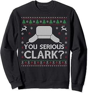 You Serious Clark? Sweatshirt Ugly Sweater Funny Christmas