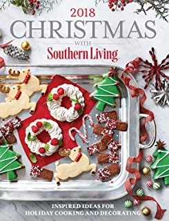 Christmas with Southern Living 2018: Inspired Ideas for Holiday Cooking and Decorating