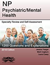 NP Psychiatric/Mental Health: Specialty Review and Self-Assessment (StatPearls Review Series Book 294)