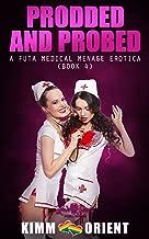 Prodded and Probed (A Futa Medical Menage Erotica): Book 4