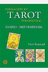 FORMACIÓN EN TAROT TERAPÉUTICO - VOLUMEN 3 - TAROT Y NUMEROLOGÍA (Spanish Edition) eBook Kindle