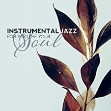 Instrumental Jazz for Soothe Your Soul