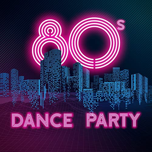 80s Dance Party By Various Artists On Amazon Music