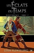 Les Éclats du temps: Nightrunner, T7 (French Edition)