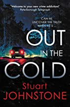 Out in the Cold: The thrillingly authentic Scottish crime debut (Sergeant Don Colyear Book 1)