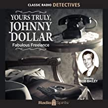 Best yours truly johnny dollar bob bailey Reviews