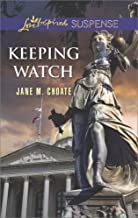 Keeping Watch: Faith in the Face of Crime (Love Inspired Suspense)