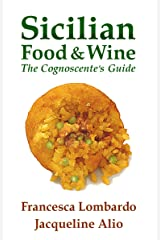 Sicilian Food and Wine: The Cognoscente's Guide Kindle Edition