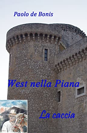 West nella Piana: La caccia