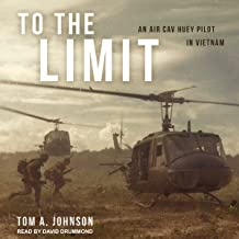 To the Limit: An Air Cav Huey Pilot in Vietnam
