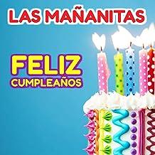 Las Mañanitas Original Feliz Cumpleaños