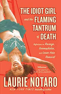 The Idiot Girl and the Flaming Tantrum of Death: Reflections on Revenge, Germophobia, and..