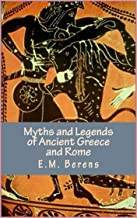 Myths and Legends of Ancient Greece and Rome - E.M. Berens - E.M. Berens [Modern Library Collection Edition](annotated)