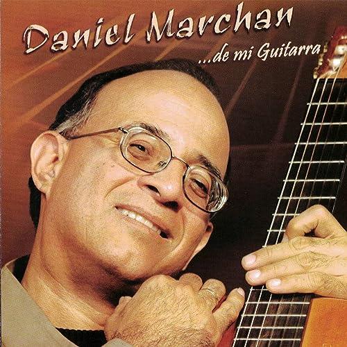 Daniel Marchan... De Mi Guitarra de Daniel Marchán en Amazon Music ...