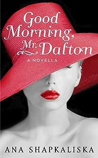 Good Morning, Mr. Dalton: A Novella (Mr. Dalton Saga Book 1)